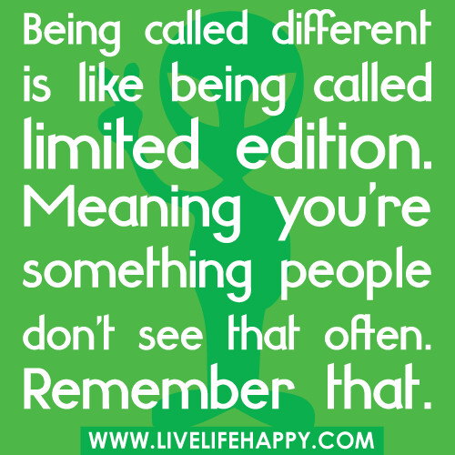 Being Different Quotes Being called different...