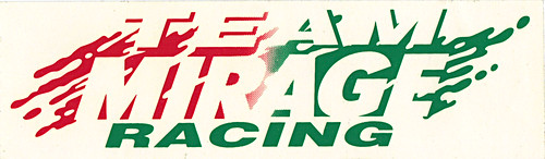"""Team Mirage"" :: 'TEAM MIRAGE RACING'; Clear Vinyl Sticker (( 1992 ))"