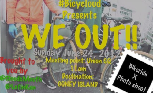 #BICYCLOUD Presents WE OUT!!! by VLNSNYC