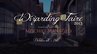 Mischief Managed Presents - Wizarding Faire 2013!