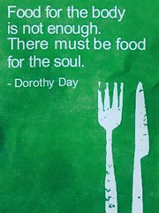 Translating: Food for the body is not enough. There must be food for the soul. - Dorothy Day #quotes
