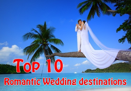 Top 10 Romantic Wedding destinations