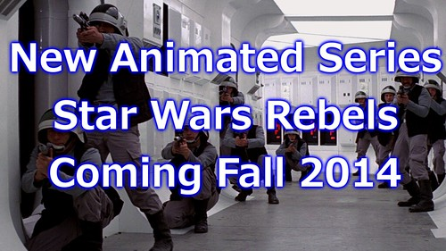 Star Wars Rebels New Animated Star Wars TV Show Coming Fall 2014 Information