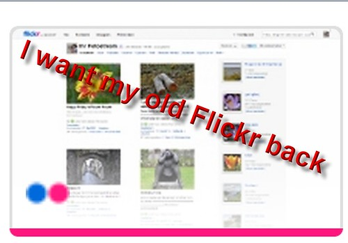 I want my old Flickr back