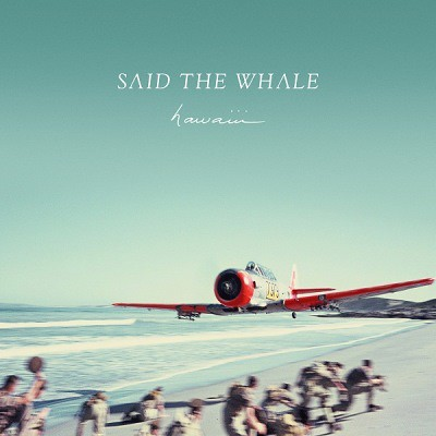 Said the Whale - Hawaiii