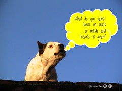 What do you value: bums on seats or minds and hearts in gear? #RoofDog