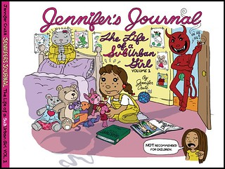 Cover of book. Shows a cartoon crawing of Jennifer as a child sitting on the floor of a bedroom playing with stuffed animals. In the doorway stands the devil smoking a cigarette. The cover reads Jennifer's Journal: The Life of a SubUrban Girl Vol. 1 by Jennifer Cruté and at the bottom right-hand corner there is an illustration of Jennifer with a speech bubble saying Not Recommended for Children