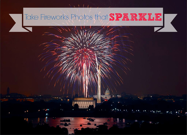 TAKE FIREWORKS PHOTOS THAT SPARKLE