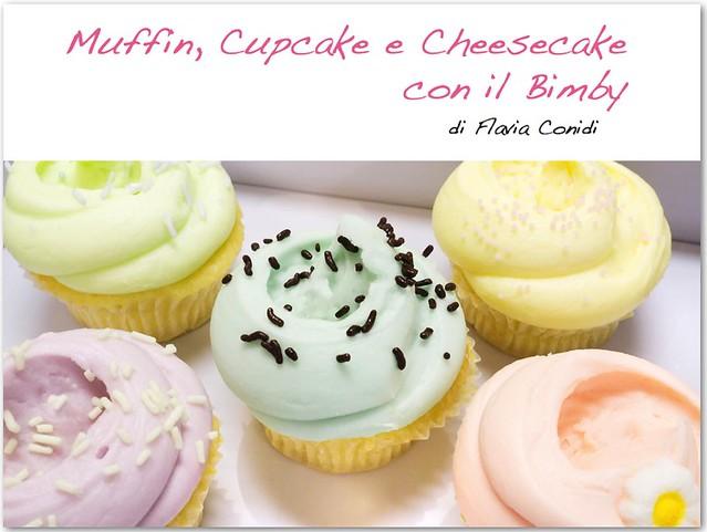 Muffin, Cupcake e Cheesecake con il Bimby: Ricettario eBook PDF