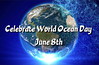 Celebrate World Ocean Day
