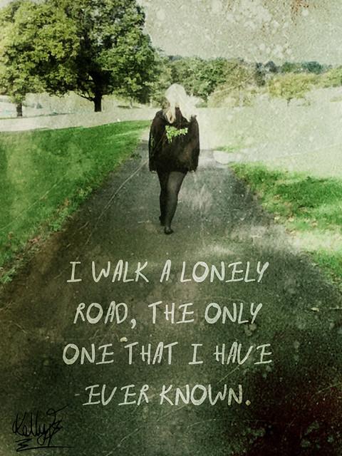 I Walk Alone With Lyrics Flickr Photo Sharing