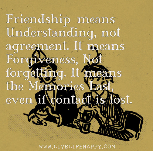 Friend Quotes Understanding : Friendship means understanding not agreement it