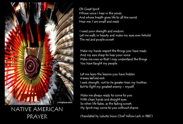 Native Indian Prayer http://www.flickr.com/photos/vimsplace/6945188584/