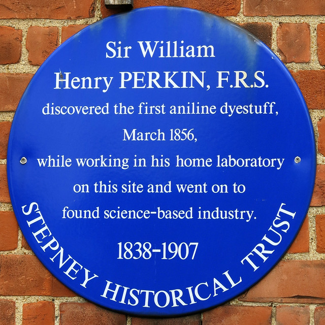 William Henry Perkin blue plaque - Sir William Henry Perkin FRS discovered the first aniline dyestuff, March 1856, while working in his home laboratory on this site and went on to found science-based industry. 1838-1907