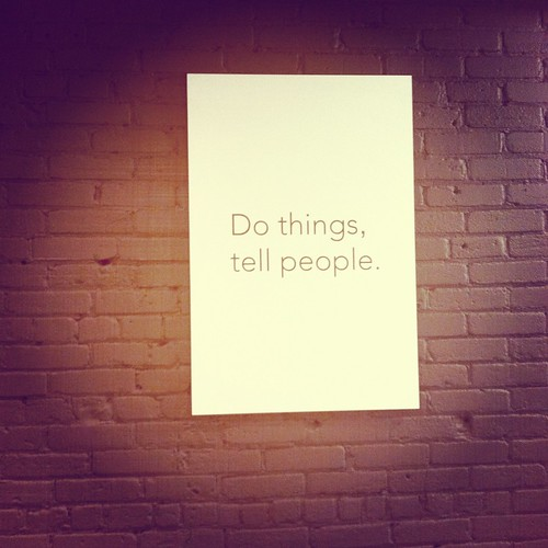 do things, tell people - on the importance of communicating what you've done