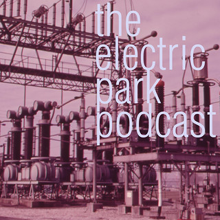 podcast – the electric park