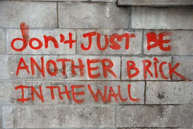 Don t just be another brick in the wall flickr photo sharing