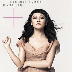 Văn Mai Hương – Mười Tám + (2013) (MP3) [Album]