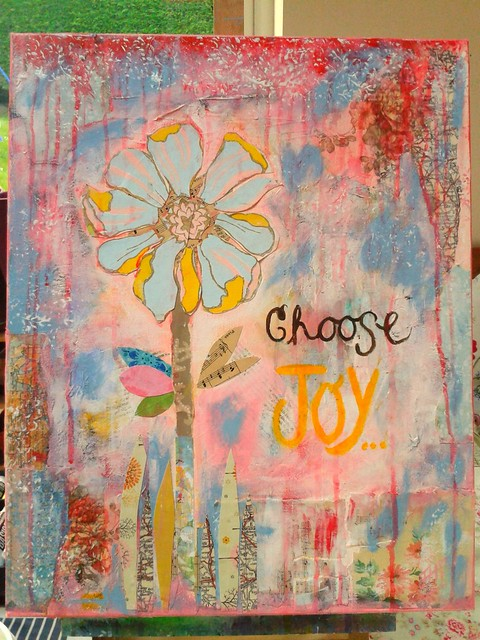 Choose Joy - on my easel