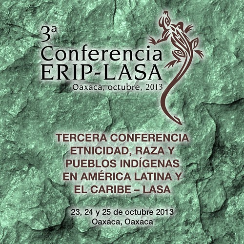 Third Conference on Ethnicity, Race, and Indigenous Peoples in Latin America and the Caribbean (Tercera Conferencia Sobre Etnicidad, Raza y Pueblos Indigenas en America y el Caribe)