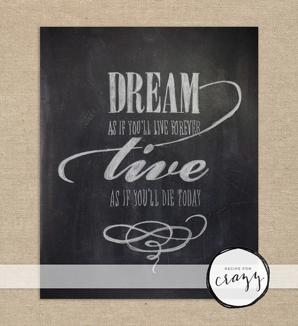 dream as if you'll live forever - art print