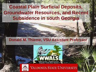 Coastal Plain Surficial Deposits, Groundwater Resources, and Recent Subsidence in south Georgia by Prof. Donald M. Thieme @ VSU for WWALS 2013-10-09