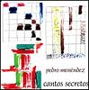 Pedro Menendez - Cantos Secretos