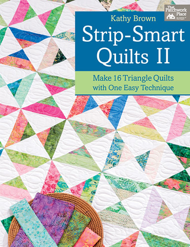 Strip Smart Quilts II by Kathy Brown