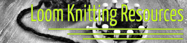 http://www.millyandtilly.com/p/loom-knitting-resources.html