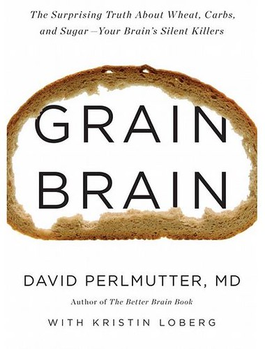 Grain Brain by Dr. David Perlmutter