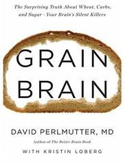 Grain Brain by Dr. David Perlmutter