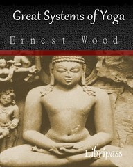 GREAT SYSTEMS OF YOGA – ERNEST WOOD - Book
