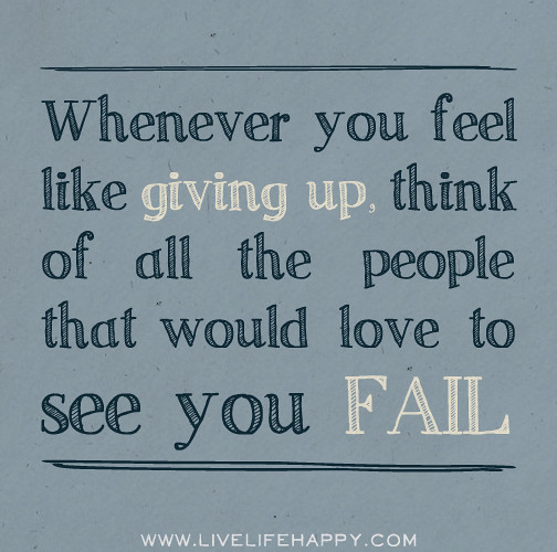 """Love Quotes About Life: """"Whenever You Feel Like Giving Up, Think Of All The P"""