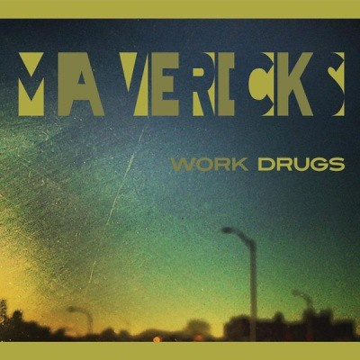 Work Drugs - Mavericks
