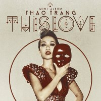 Thảo Trang – This Love (2013) (MP3 + FLAC) [Mini Album]