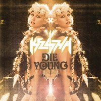 Ke$ha – Die Young