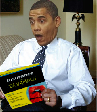 Obama Doesn't Understand Insurance