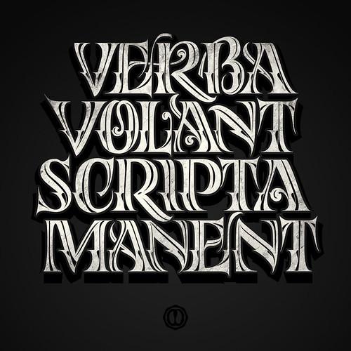 Verba Volant, Scripta Manent by Oxblack Lettering