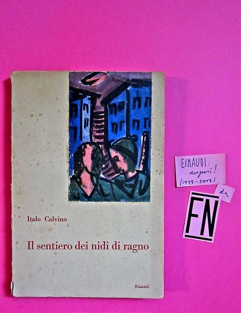 italo calvino, il sentiero dei nidi di ragno, Einaudi 1947. 1.ed