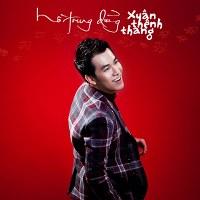 Hồ Trung Dũng – Xuân Thênh Thang (2013) (MP3 + FLAC) [Album]