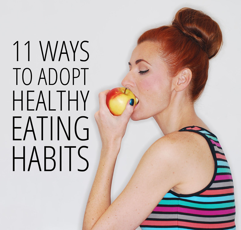 11 Ways To Adopt Healthy Eating Habits