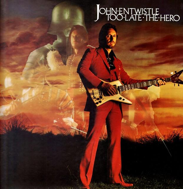 5 - Entwistle, John - Too Late The Hero - D - 1981