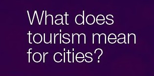 What does tourism mean for cities?
