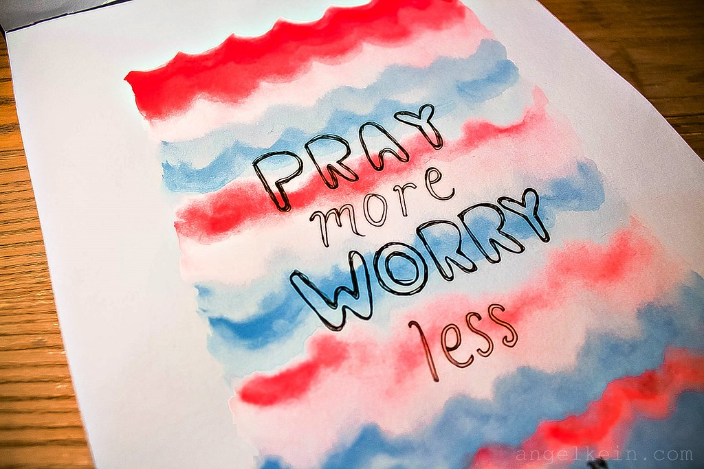 6. Pray more, worry less (1)