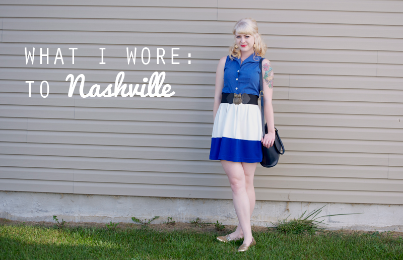 What I Wore: To Nashville