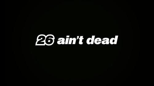 26 ain't dead - black
