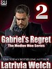 Gabriel's Regret: Book Two by Latrivia Welch