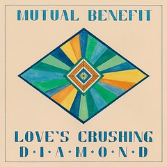 Mutual Benefit - Love's Crushing Diamond