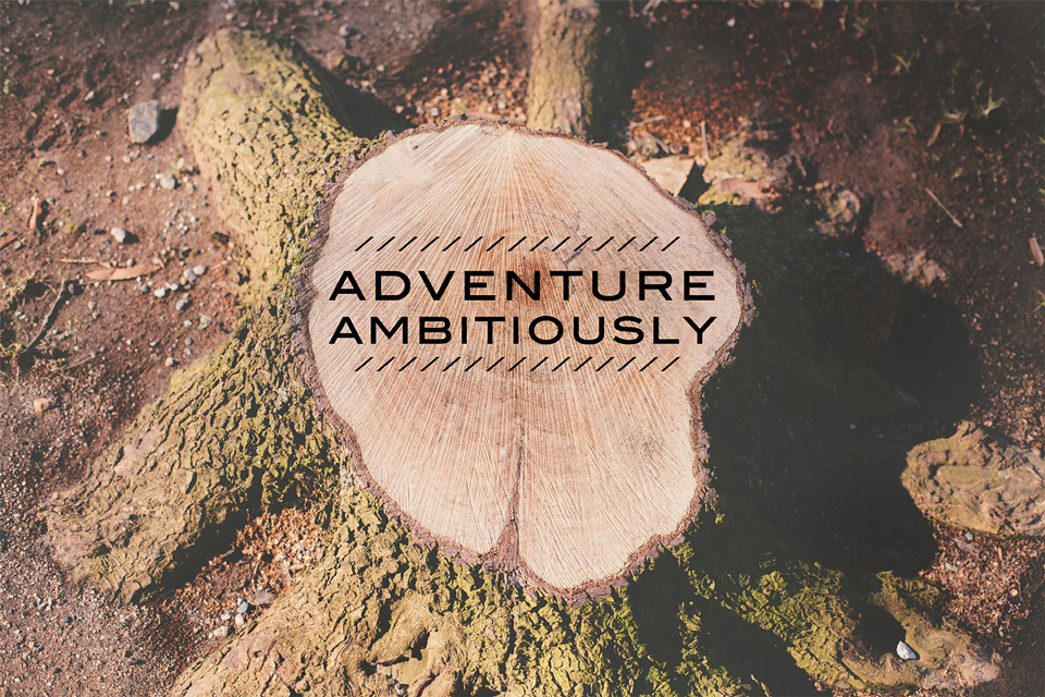 ADVENTURE AMBITIOUSLY