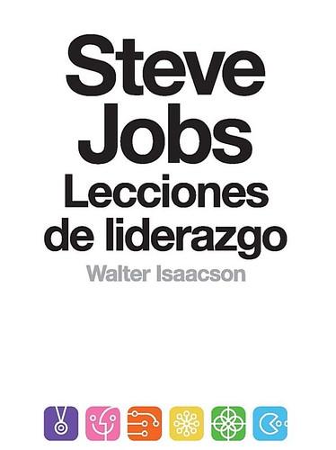 Steve Jobs. Lecciones de liderazgo de Walter Isaacson